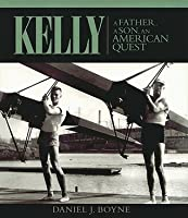 Kelly: A Father, a Son, an American Quest