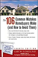 The 106 Common Mistakes Homebuyers Make: And How to Avoid Them