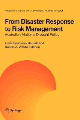From Disaster Response to Risk Management: Australia's National Drought Policy