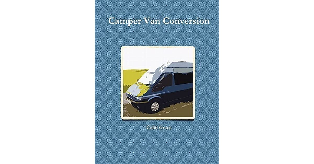 Camper Van Conversion By Colin Grace