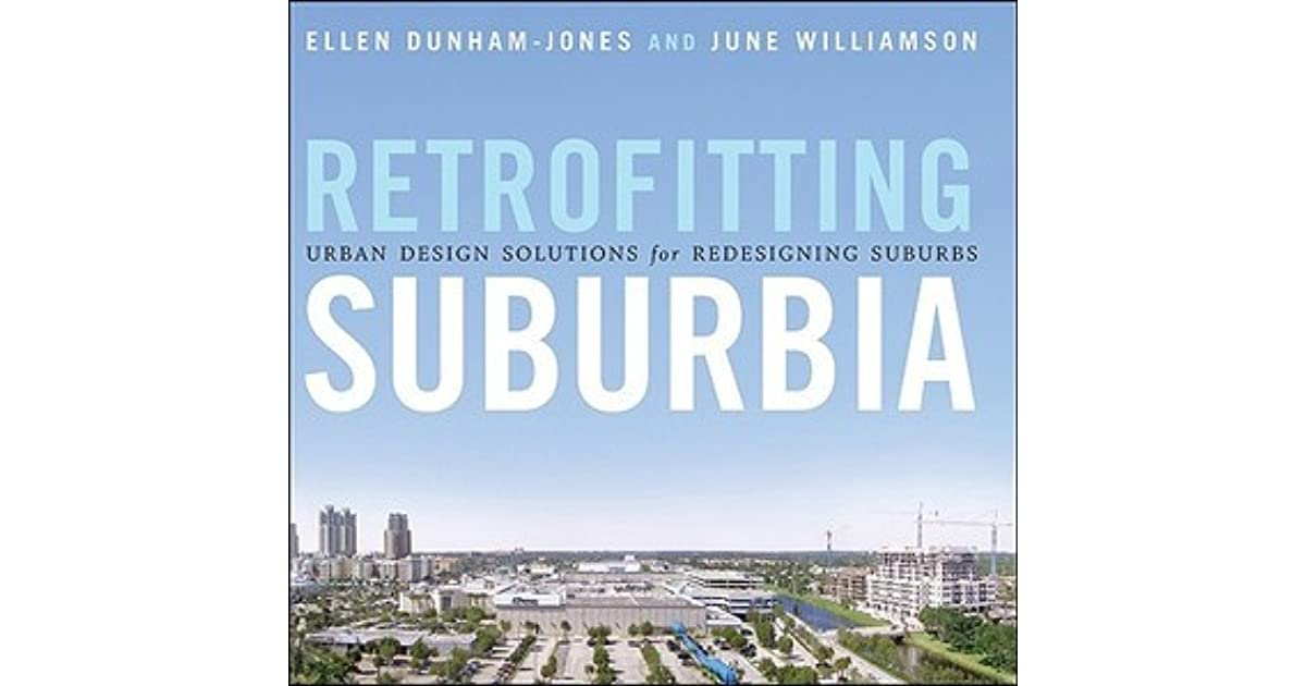 Retrofitting Suburbia: Urban Design Solutions for Redesigning Suburbs (Updated Edition)