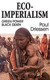 Eco-Imperialism: Green Power Black Death