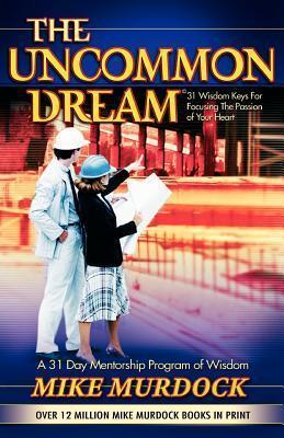 The Uncommon Dream - Mike Murdock