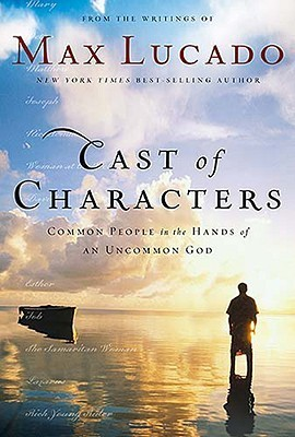 Cast of Characters - Max Lucado