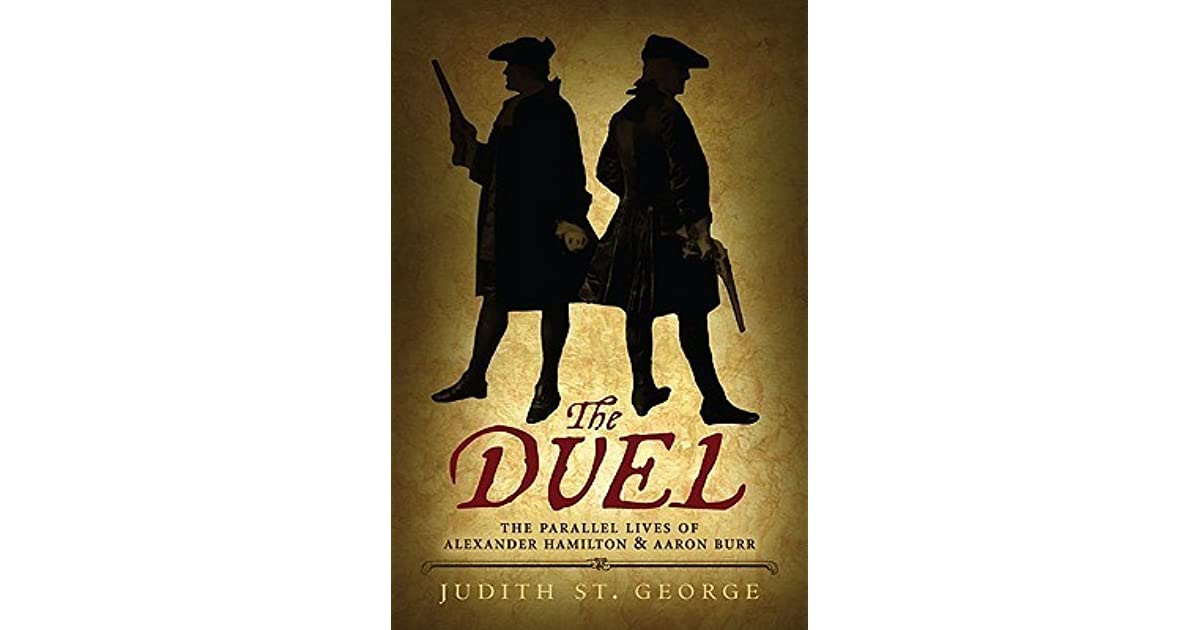 The Duel: The Parallel Lives of Alexander Hamilton and Aaron