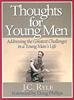 Thoughts For Young Men (Reclaiming Christian Culture)