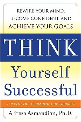 Think-Yourself-Successful-Rewire-Your-Mind-Become-Confident-and-Achieve-Your-Goals