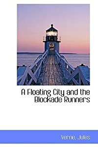 A Floating City and the Blockade Runners