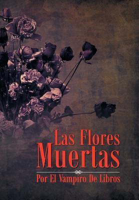 Las Flores Muertas  by  Vampiro