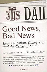 Good News, Bad News: Evangelization, Conversion and the Crisis of Faith
