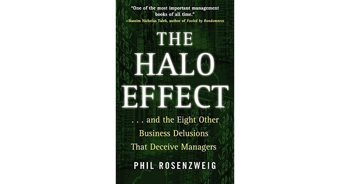 The Halo Effect And The Eight Other Business Delusions That
