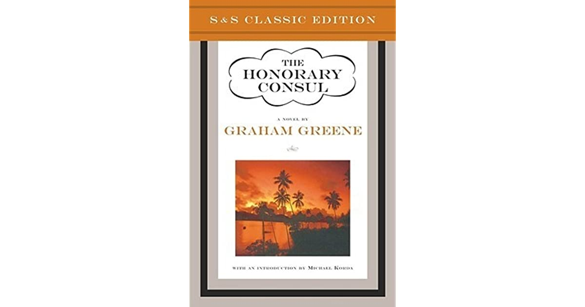 an analysis of the honorary consul by graham green Greene s analysis download greene s a structural analysis of the honorary consul by graham greene is graham greene really the great novelist we think he is.