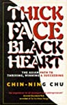 Thick Face, Black Heart: The Asian Path to Thriving, Winning & Succeeding
