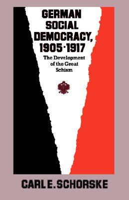 German Social Democracy, 1905-1917: The Development of the Great Schism