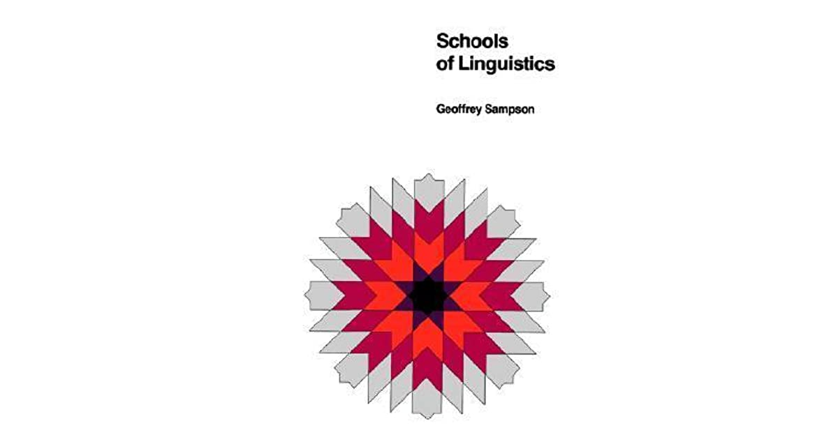 Schools Of Linguistics Competition And Evolution By Geoffrey Sampson