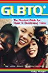 GLBTQ*: The Survival Guide for Queer & Questioning Teens