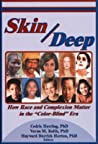 """Skin Deep: How Race and Complexion Matter in the """"Color-Blind"""" Era"""
