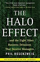 The Halo Effect: ... and the Eight Other Business Delusions That Deceive Managers