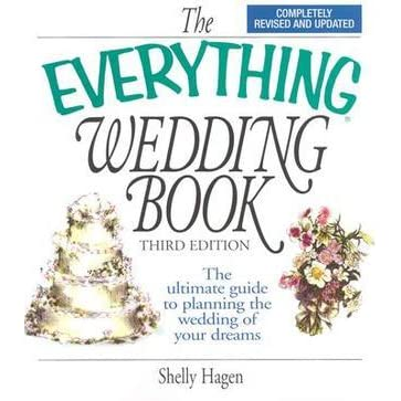 The Everything Wedding Book The Ultimate Guide To Planning The