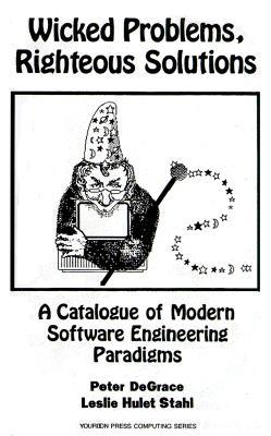 Wicked Problems, Righteous Solutions: A Catolog of Modern Engineering Paradigms