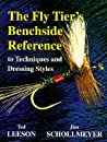 Fly Tier's Benchside Reference: to Techniques and Dressing Styles