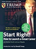 Start Right: How to Launch a Great Career [With CD-ROM with Workbook and Trump Cards]