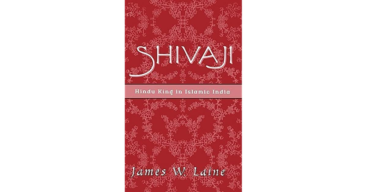 Shivaji Hindu King In Islamic India Ebook
