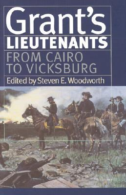 Grant's Lieutenants: From Cairo to Vicksburg