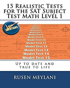15 Realistic Tests for the SAT Subject Test Math Level 1: Up to Date and True to Life