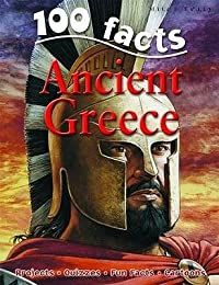 100 Facts Ancient Greece: Take a Step Back in Time and Explore One of the World's Grea