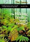 The Hiking Trails of North Georgia by Tim Homan