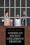 America's Secret Children's Prisons