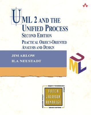Uml 2 And The Unified Process Practical Object Oriented Analysis And Design By Jim Arlow
