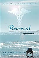 Reversal: When a Therapist Becomes a Patient