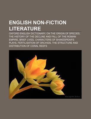 English Non-Fiction Literature: Oxford English Dictionary, on the Origin of Species, the History of the Decline and Fall of the Roman Empire