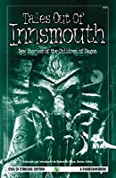 Tales Out Of Innsmouth: New Stories Of The Children Of Dagon (Call Of Cthulhu Fiction)