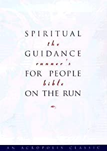 The Runner's Bible: Spiritual Guidance for People on the Run