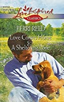 Love Comes Home And A Sheltering Love: Love Comes Home\A Sheltering Love (Love Inspired Classics)