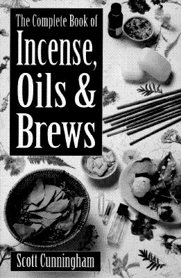 The Complete Book of Incense  Oils