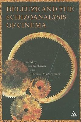 Deleuze and the Schizoanalysis of Cinema (2008)