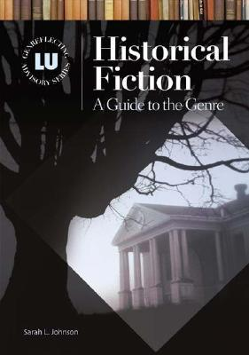 Historical Fiction: A Guide to the Genre