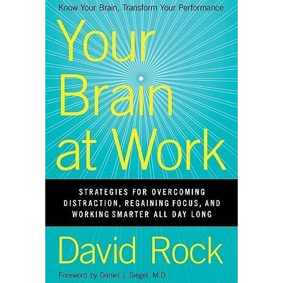 Your Brain at Work: Strategies for Overcoming Distraction