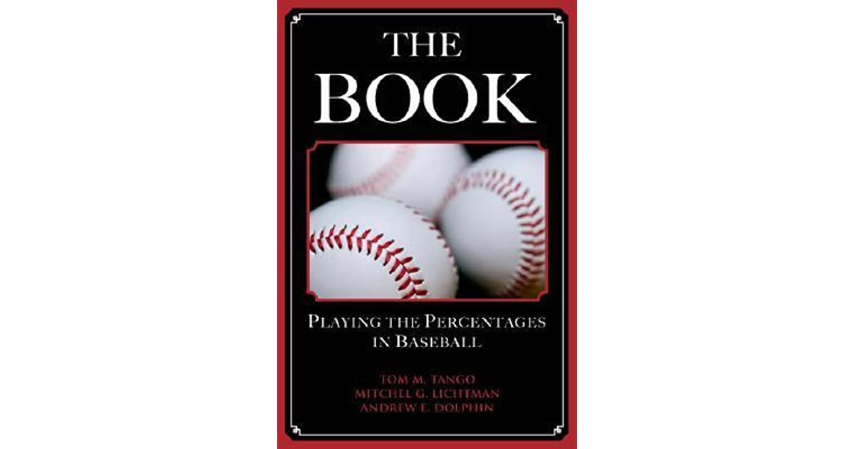 Playing The Percentages In Baseball The Book