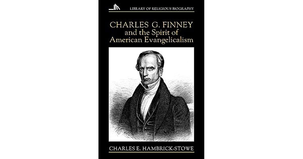a biography of charles finney an american conservative Both small and great rich and poor free and bond a biography of charles finney an american conservative.