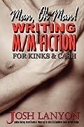 Man, Oh Man!  Writing M/M Fiction for Kinks & Cash