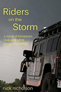 Riders on the Storm: A Novel of Tornadoes, Love, and Other Dangerous Things