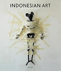 Pleasures of Chaos: Inside New Indonesian Art