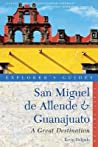 Explorer's Guide San Miguel de Allende  Guanajuato: A Great Destination