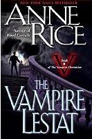 The Vampire Lestat (The Vampire Chronicles, #2)