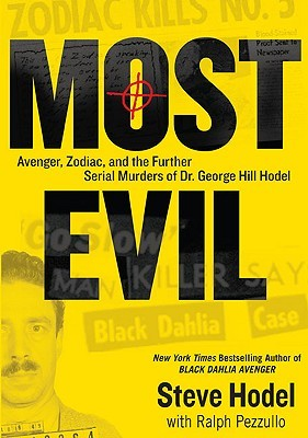Most Evil: Avenger, Zodiac, and the Further Serial Murders
